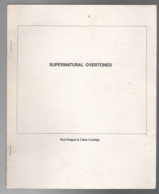 SUPERNATURAL OVERTONES. Ron PADGETT, Clark Coolidge