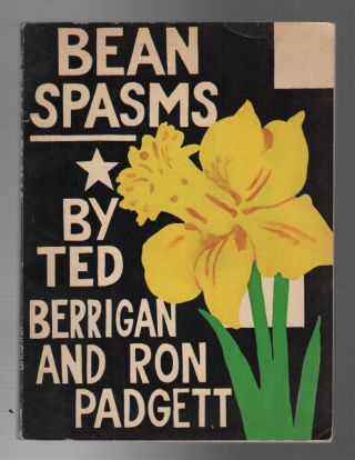 BEAN SPASMS. Ted BERRIGAN, Ron Padgett