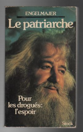 Pour les drogués: l'espoir [Hope for the drug addicts]. Lucien ENGELMAJER, Le Patriarche