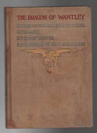 THE DRAGON OF WANTLEY: His Rise, His Voracity & His Downfall: A Romance