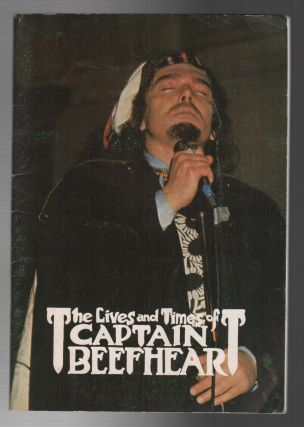 THE LIFE AND TIMES OF CAPTAIN BEEFHEART