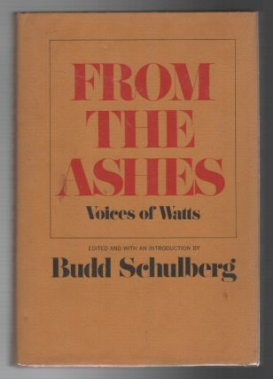 FROM THE ASHES: Voices of Watts. Budd SCHULBERG
