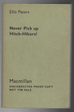 NEVER PICK UP HITCH-HIKERS! Ellis PETERS, pseud. Edith Pargeter