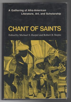 CHANT OF SAINTS: A Gathering of Afro-American Literature, Art, and Scholarship
