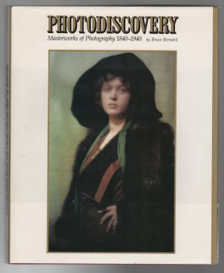 PHOTODISCOVERY: Masterworks of Photography 1840 - 1940