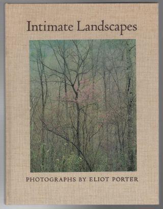INTIMATE LANDSCAPES: Photographs by Eliot Porter