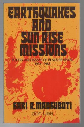 EARTHQUAKES AND SUNRISE MISSIONS: Poetry and Essays of Black Renewal 1973 - 1983