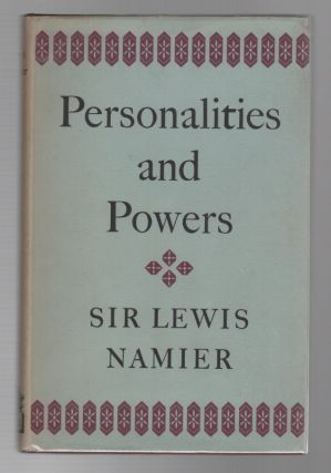 PERSONALITIES AND POWERS. Lewis NAMIER