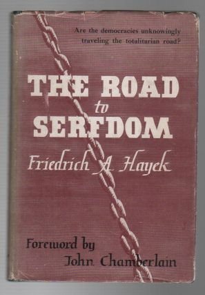 THE ROAD TO SERFDOM. Friedrich A. HAYEK