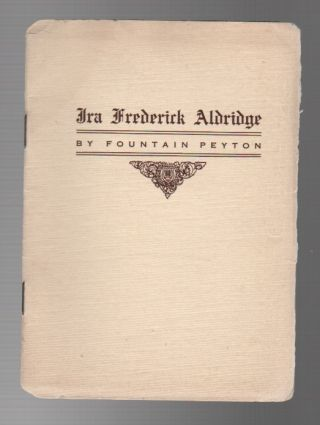 A GLANCE AT THE LIFE OF IRA FREDERICK ALDRIDGE