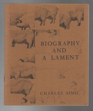 BIOGRAPHY AND A LAMENT: Poems 1961-1967