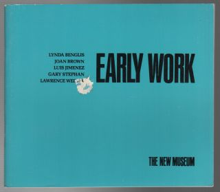 EARLY WORK: Lynda Benglis: Joan Brown: Luis Jimenez: Gary Stephan: Lawrence Weiner