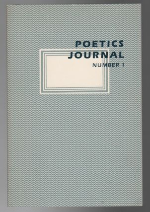 POETICS JOURNAL Number 1 / January 1982. Lyn HEJINIAN, Barrett Watten