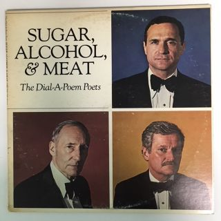 SUGAR, ALCOHOL, & MEAT: The Dial-A-Poem Poets