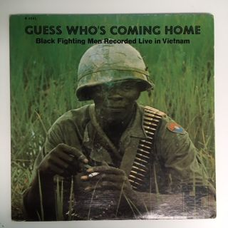 GUESS WHO'S COMING HOME: Black Fighting Men Recorded Live in Vietnam. Wallace TERRY