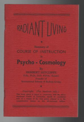 RADIANT LIVING: Summary of Course of Instruction in Psycho-Cosmology