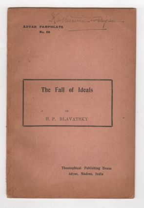 THE FALL OF IDEALS [Adyar Pamphlets No. 68