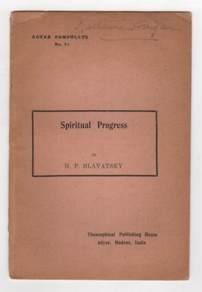SPIRITUAL PROGRESS [Adyar Pamphlets No. 71]. H. P. BLAVATSKY
