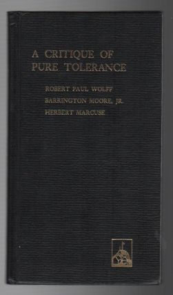 A CRITIQUE OF PURE TOLERANCE