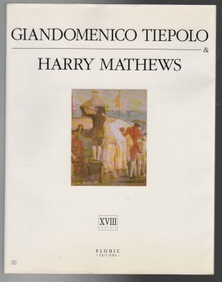 GIANDOMENICO TIEPOLO & HARRY MATHEWS