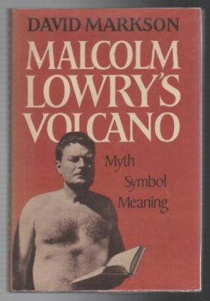 MALCOLM LOWRY'S VOLCANO: Myth Symbol Meaning