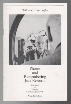 PHOTOS AND REMEMBERING JACK KEROUAC