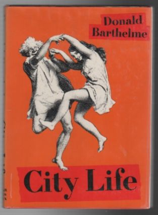 CITY LIFE. Donald BARTHELME