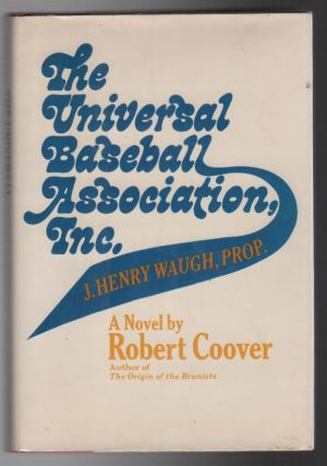 THE UNIVERSAL BASEBALL ASSOCIATION, INC. J. HENRY WAUGH, PROP