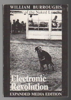 ELECTRONIC REVOLUTION / DIE ELECTRONISCHE REVOLUSION. William BURROUGHS