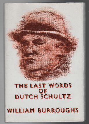 THE LAST WORDS OF DUTCH SCHULTZ