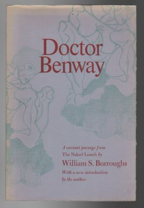 DOCTOR BENWAY: A Passage from The Naked Lunch. William S. BURROUGHS