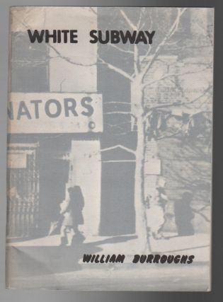 WHITE SUBWAY. William BURROUGHS