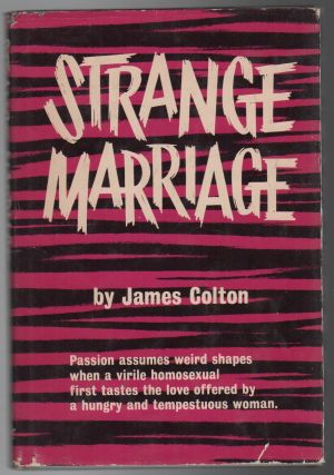 STRANGE MARRIAGE. James COLTON, pseud. Joseph Hansen