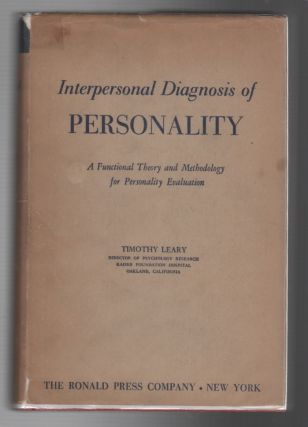 INTERPERSONAL DIAGNOSIS OF PERSONALITY: A Functional Theory and Methodology for Personality...