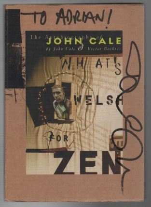 WHAT'S WELSH FOR ZEN: The Autobiography of John Cale. John CALE, Victor Bockris