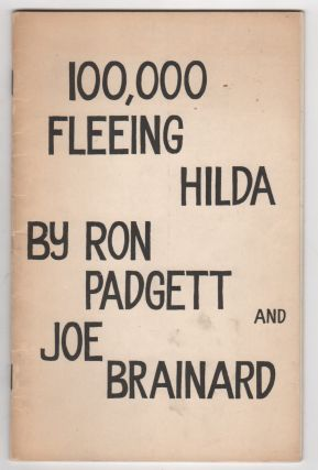 100,000 FLEEING HILDA. Ron PADGETT, Joe Brainard