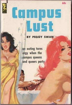 CAMPUS LUST. Peggy SWAN, pseud. Richard E. Geis