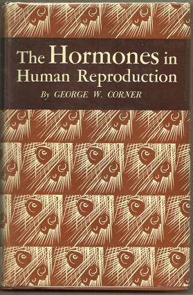 The Hormones in Human Reproduction. George W. Corner